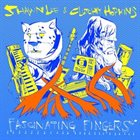 SHAWN LEE Shawn Lee & Clutchy Hopkins ‎: Fascinating Fingers album cover
