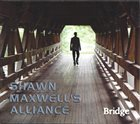 SHAWN MAXWELL Shawn Maxwell's Alliance: Bridge album cover