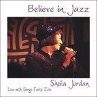 SHEILA JORDAN Believe in Jazz album cover