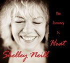SHELLEY NEILL The Currency Is Heat album cover