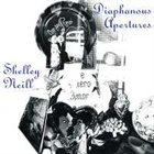 SHELLEY NEILL Diaphanous Apertures album cover