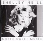 SHELLEY NEILL Music Sweet Music album cover