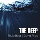 SHELLY BERG Shelly Berg And David Finck : The Deep album cover