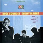 SHELLY MANNE Boss Sounds! album cover
