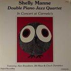 SHELLY MANNE Double Piano Jazz Quartet In Concert At Carmelo's album cover