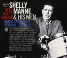 SHELLY MANNE Here That's Manne: Septet & Quintet Sessions 1951-1958 album cover
