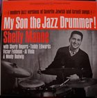 SHELLY MANNE My Son the Jazz Drummer! (aka Steps to the Desert) album cover