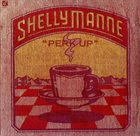 SHELLY MANNE 'Perk Up' album cover