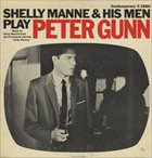 SHELLY MANNE Shelly Manne & His Men Play Peter Gunn album cover