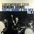 SHELLY MANNE Shelly Manne and His Men, Vol. 4 - Swinging Sounds album cover