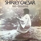 SHIRLEY CAESAR No Charge album cover