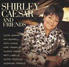 SHIRLEY CAESAR Shirley Caesar And Friends album cover