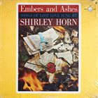 SHIRLEY HORN Embers and Ashes album cover