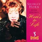 SHIRLEY HORN Here's to Life Album Cover