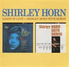 SHIRLEY HORN Loads of Love / Shirley Horn With Horns album cover