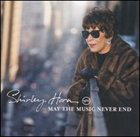 SHIRLEY HORN May the Music Never End album cover