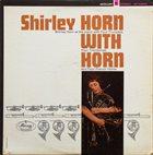 SHIRLEY HORN Shirley Horn With Horns (aka Horn Of Plenty) album cover