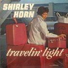 SHIRLEY HORN Travelin' Light album cover