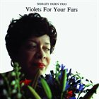 SHIRLEY HORN Violets for Your Furs album cover