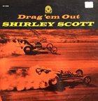 SHIRLEY SCOTT Drag 'em Out album cover