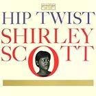 SHIRLEY SCOTT Hip Twist album cover