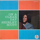 SHIRLEY SCOTT On a Clear Day album cover