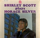SHIRLEY SCOTT Plays Horace Silver album cover