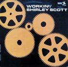 SHIRLEY SCOTT Workin' album cover