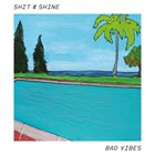 SHIT & SHINE Bad Vibes album cover