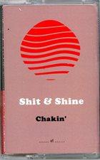 SHIT & SHINE Chakin' album cover
