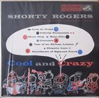 SHORTY ROGERS Cool And Crazy album cover
