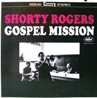 SHORTY ROGERS Gospel Mission album cover