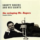SHORTY ROGERS The Swinging Mr. Rogers - Complete Edition album cover