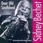 SIDNEY BECHET Dear Old Southland: The Quintessential Blue Note Recordings album cover