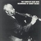 SIDNEY BECHET The Complete Blue Note Recordings of Sidney Bechet album cover