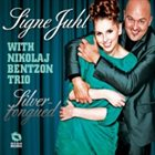 SIGNE JUHL JENSEN Silvertongued (with with Nikolaj Bentzon Trio) album cover