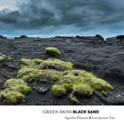 SIGURÐUR FLOSASON Sigurdur Flosason & Lars Jansson Trio : Green Moss Black Sand album cover