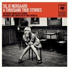 SILJE NERGAARD A Thousand True Stories album cover