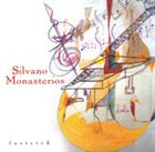 SILVANO MONASTERIOS Fostered album cover