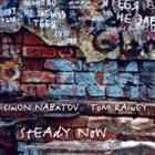 SIMON NABATOV Simon Nabatov – Tom Rainey : Steady Now album cover