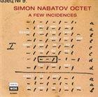 SIMON NABATOV Simon Nabatov Octet : A Few Incidences album cover
