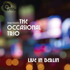 SIMON VINCENT — Simon Vincent's The Occasional Trio : Live In Berlin album cover