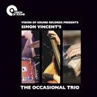 SIMON VINCENT The Occasional Trio album cover