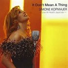 SIMONE KOPMAJER It Don't Mean A Thing - Live At Heidi's Jazzclub album cover