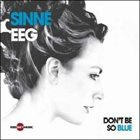 SINNE EEG Don't Be So Blue album cover