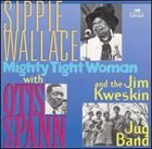 SIPPIE WALLACE Mighty Tight Woman album cover