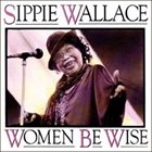 SIPPIE WALLACE Women Be Wise album cover