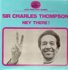 SIR CHARLES THOMPSON Hey There album cover