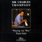 SIR CHARLES THOMPSON Playing My Way - Piano Solo album cover