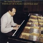 SIR CHARLES THOMPSON Portrait of a Piano album cover
